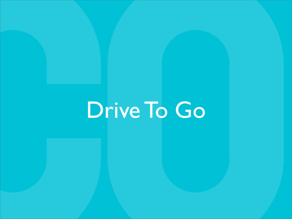 Drive To Go