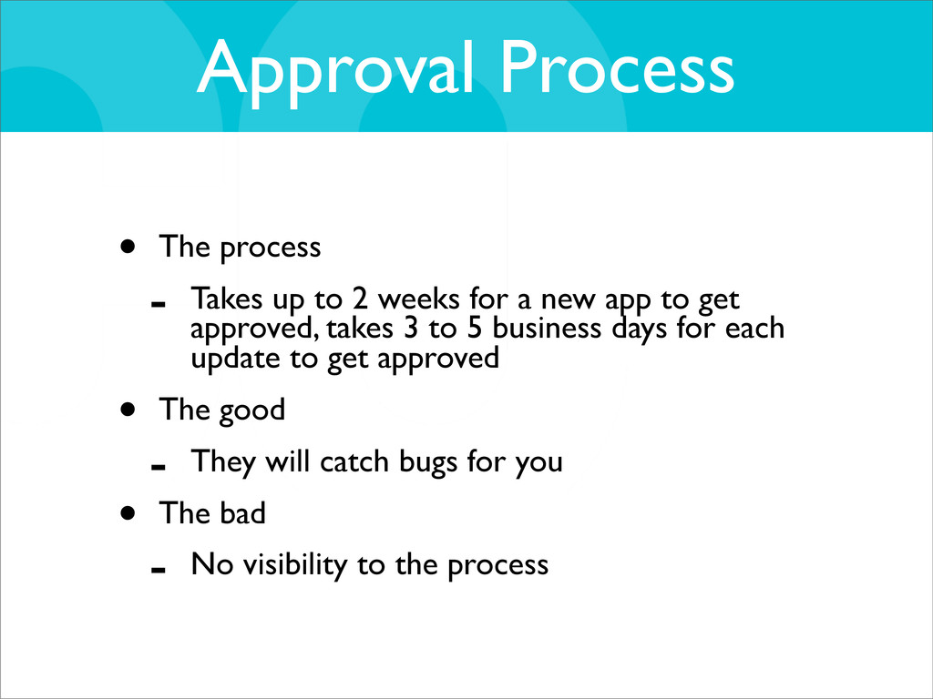 Approval Process • The process - Takes up to 2 ...