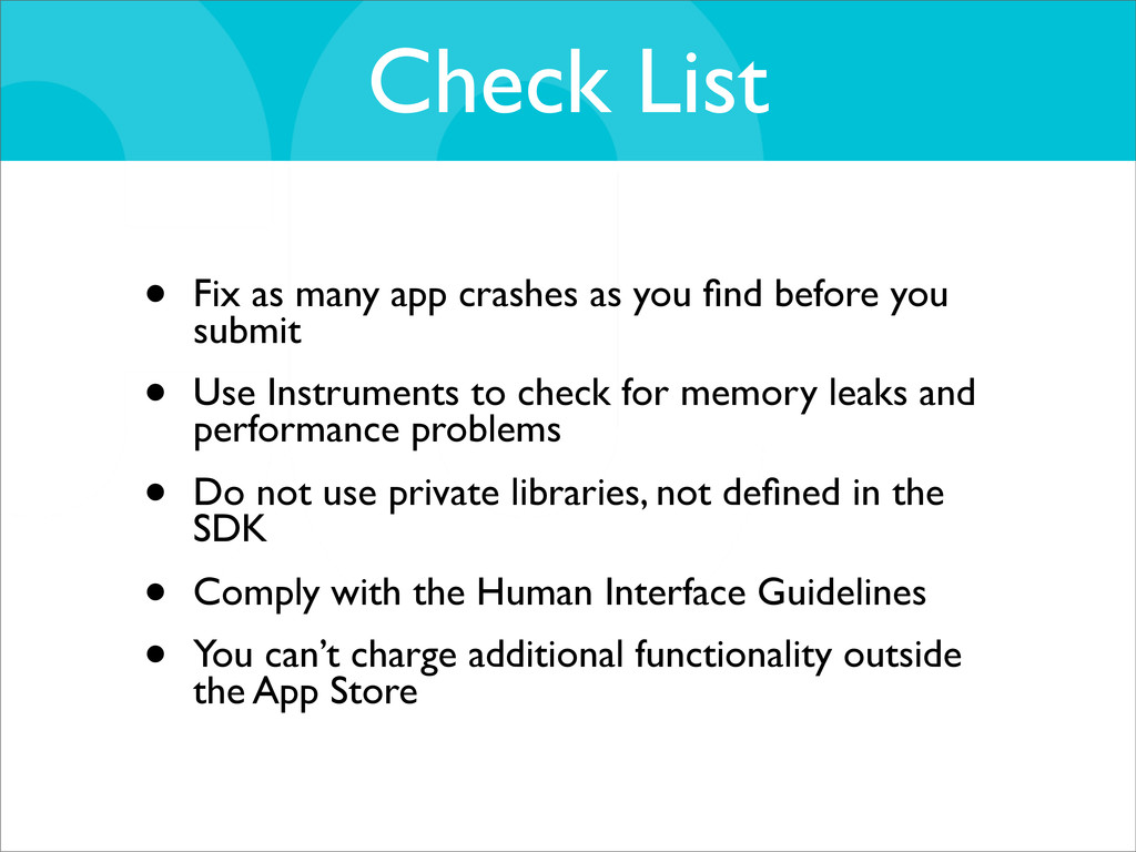 Check List • Fix as many app crashes as you find...