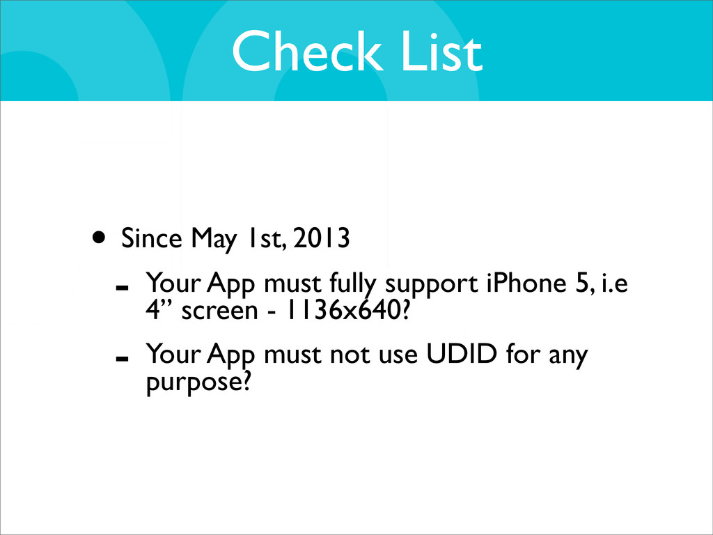 Check List • Since May 1st, 2013 - Your App mus...