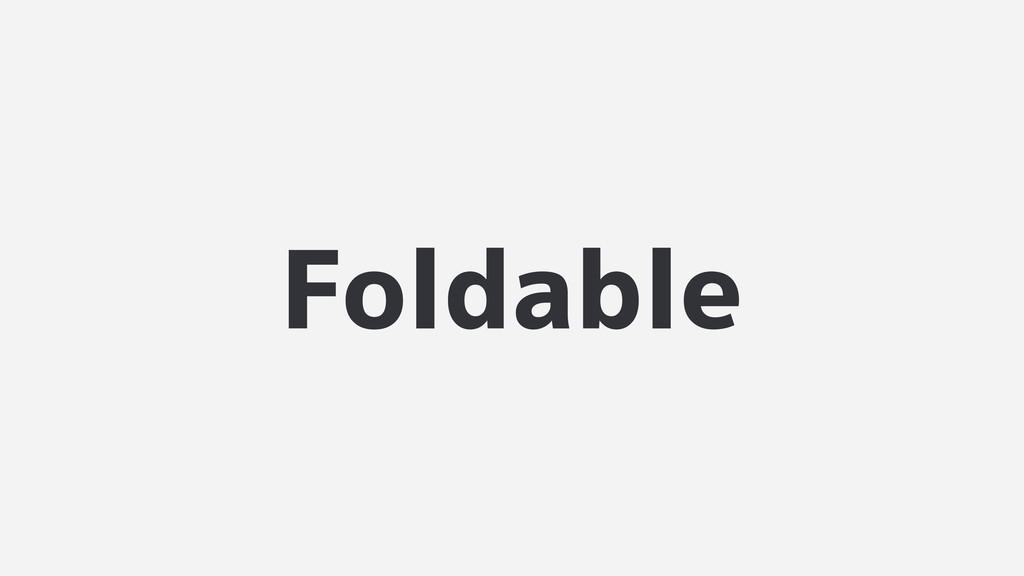 Foldable