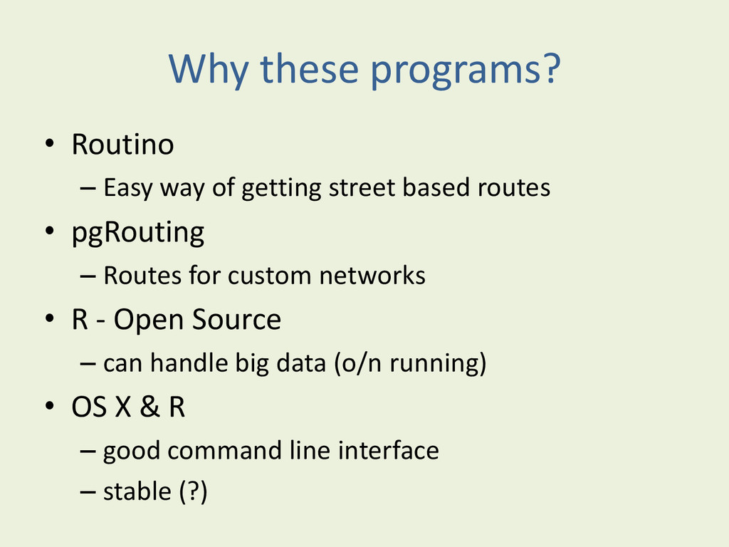 Why these programs? • Routino – Easy way of get...