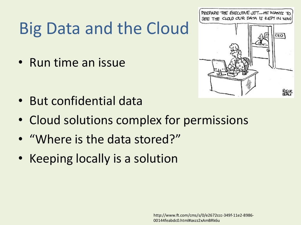 Big Data and the Cloud • Run time an issue • Bu...
