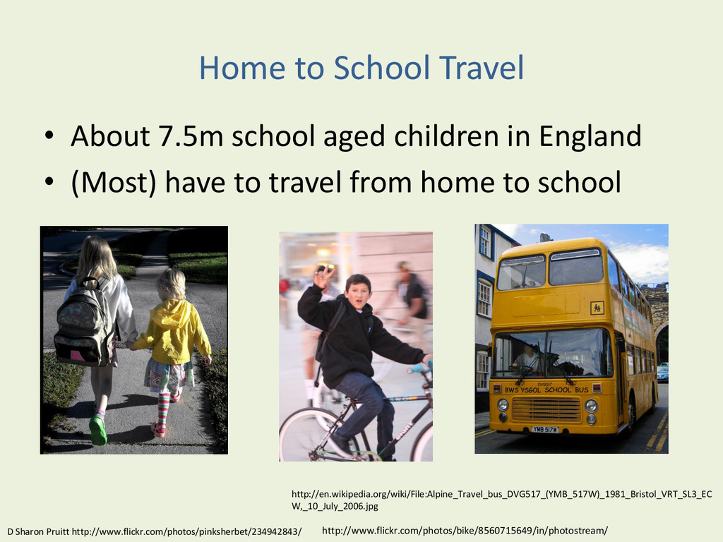 Home to School Travel • About 7.5m school aged ...