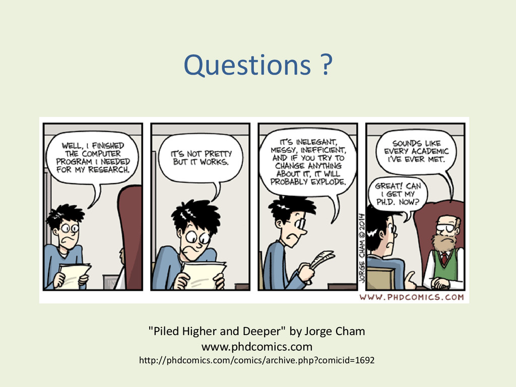 """Questions ? """"Piled Higher and Deeper"""" by Jorge ..."""