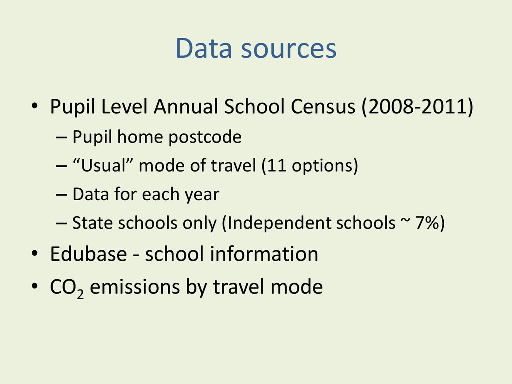 Data sources • Pupil Level Annual School Census...