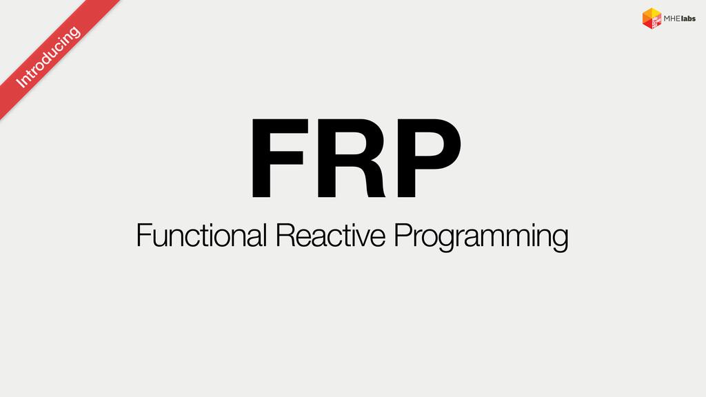 Introducing Functional Reactive Programming FRP