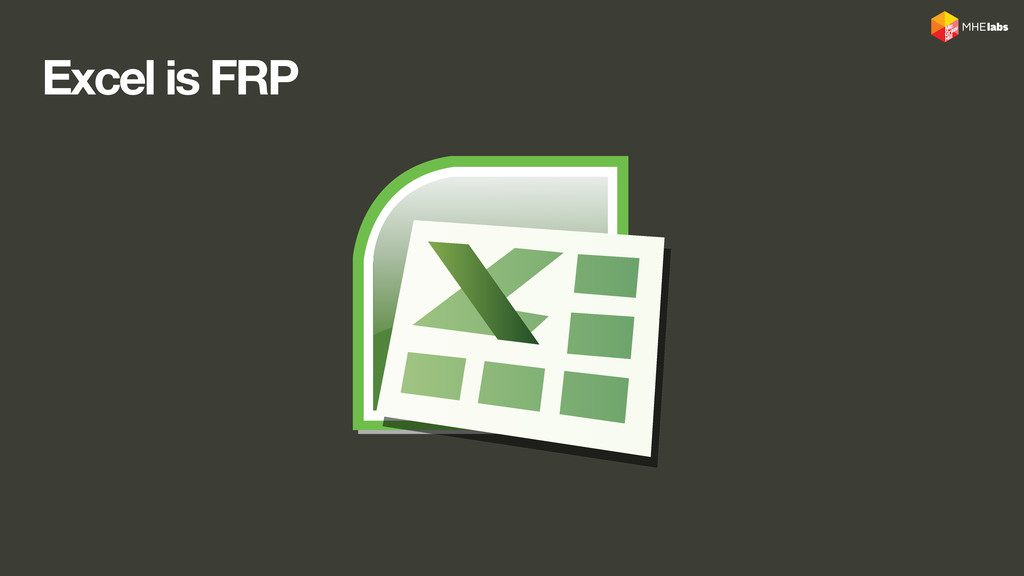 Excel is FRP
