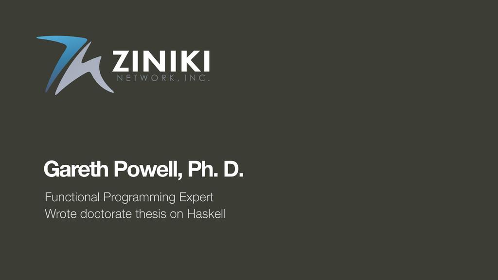 Gareth Powell, Ph. D. Functional Programming Ex...