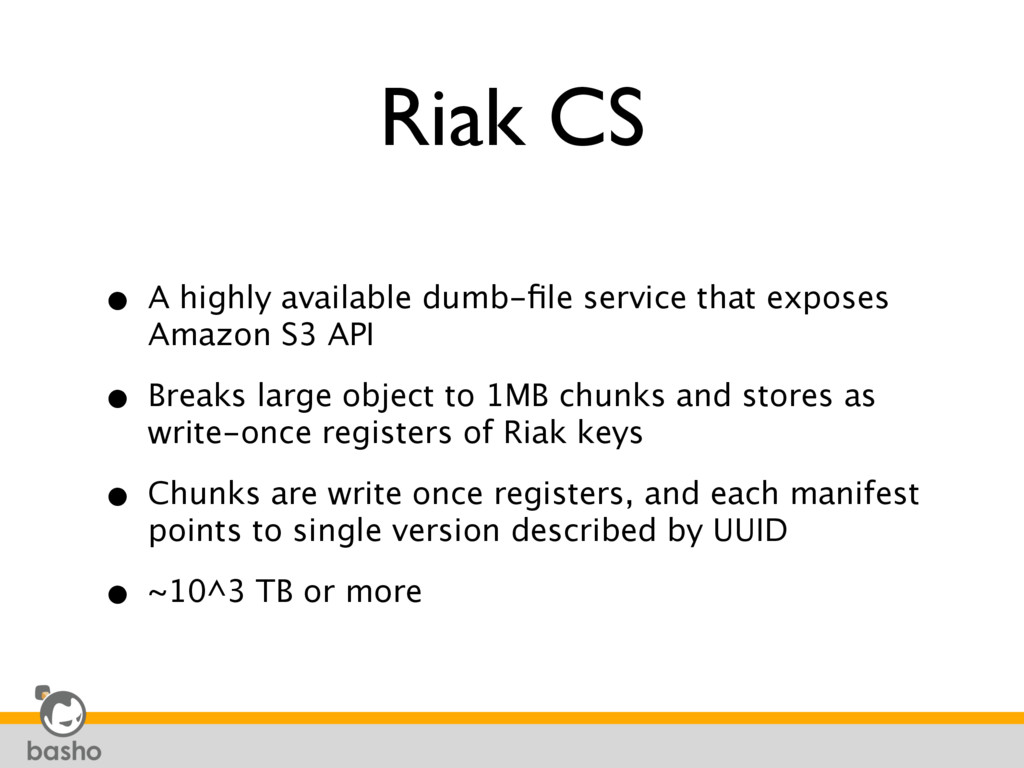 Riak CS • A highly available dumb-file service t...