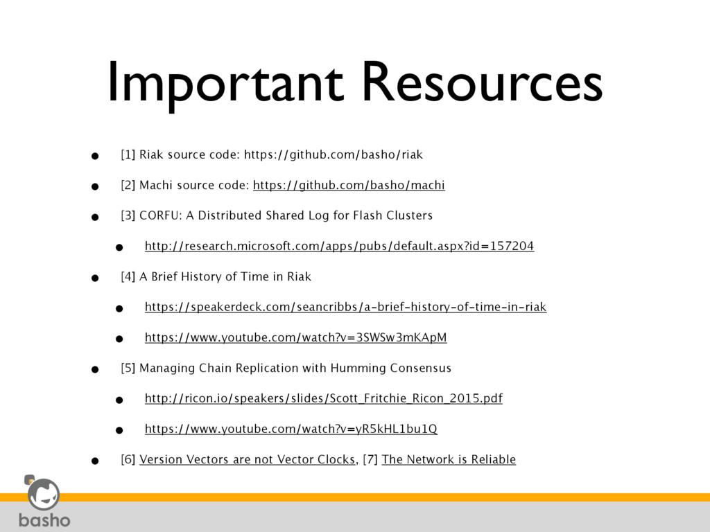 Important Resources • [1] Riak source code: htt...