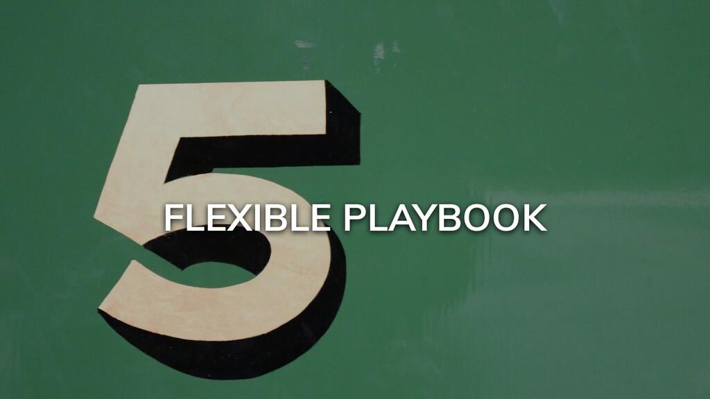 FLEXIBLE PLAYBOOK
