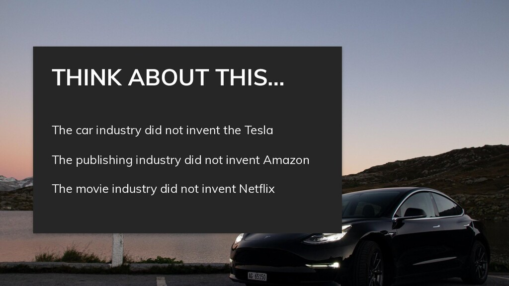 The car industry did not invent the Tesla The p...