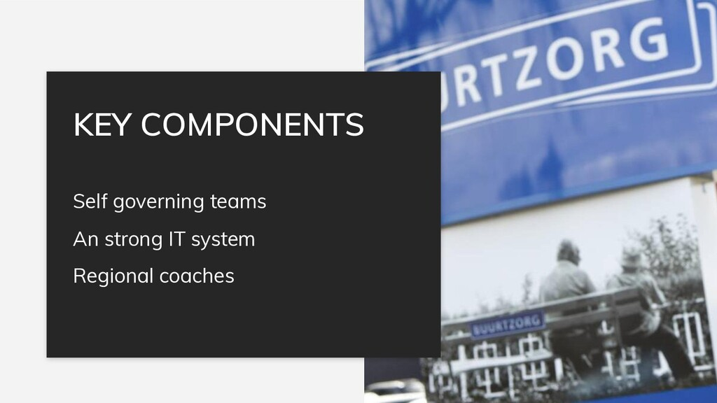 Self governing teams An strong IT system Region...