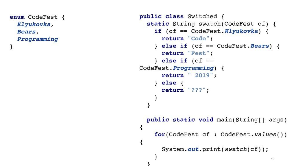 enum CodeFest { Klyukovka, Bears, Programming...