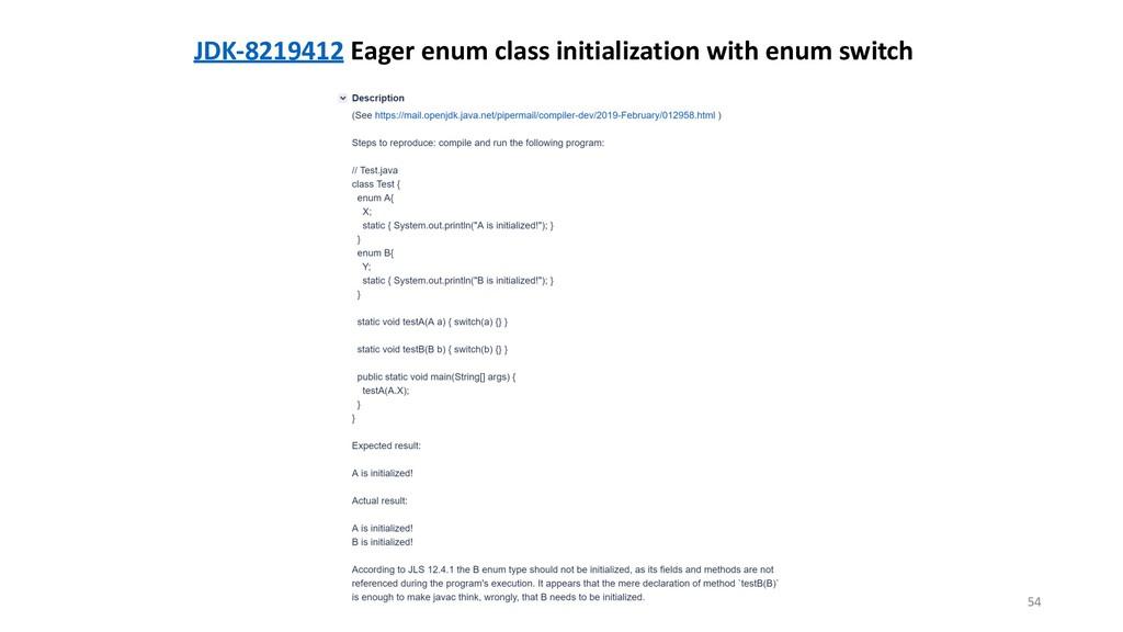 !54 JDK-8219412 Eager enum class initialization...