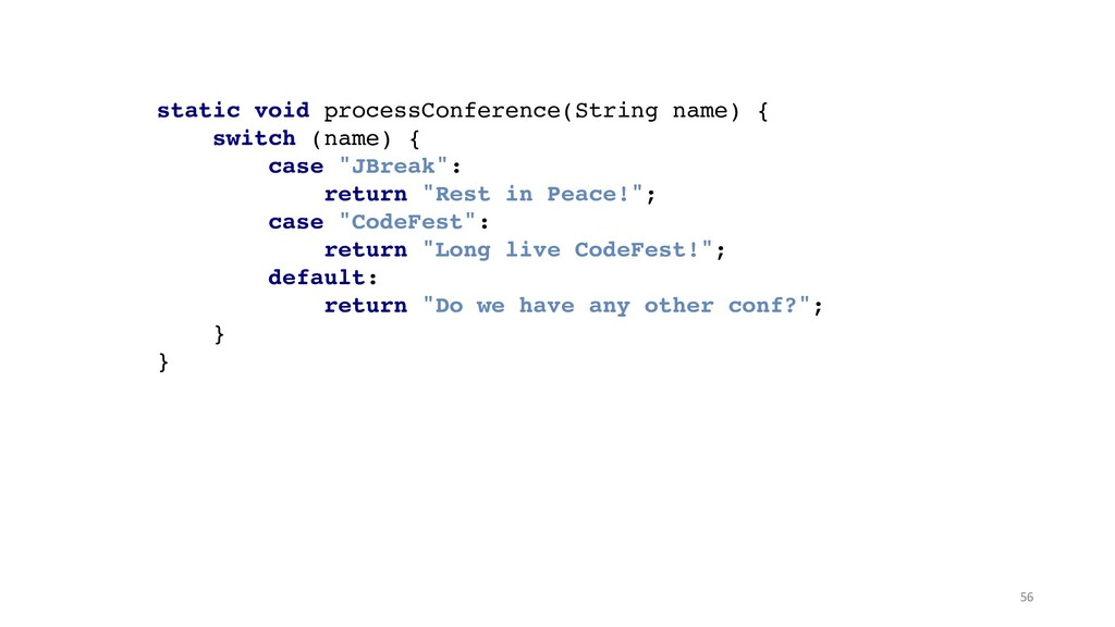 !56 static void processConference(String name) ...