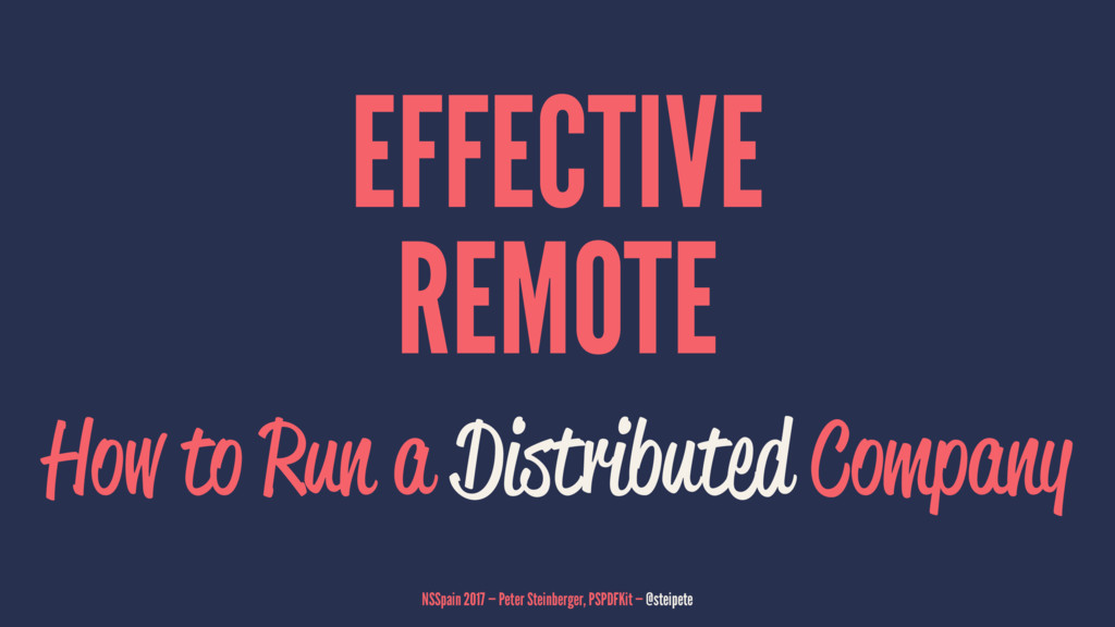 EFFECTIVE REMOTE How to Run a Distributed Compa...