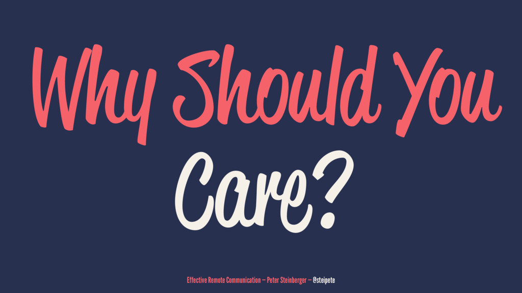 Why Should You Care? Effective Remote Communica...
