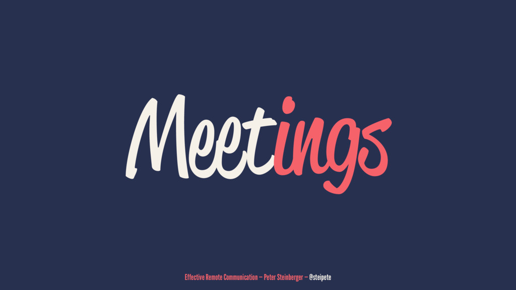 Meetings Effective Remote Communication — Peter...
