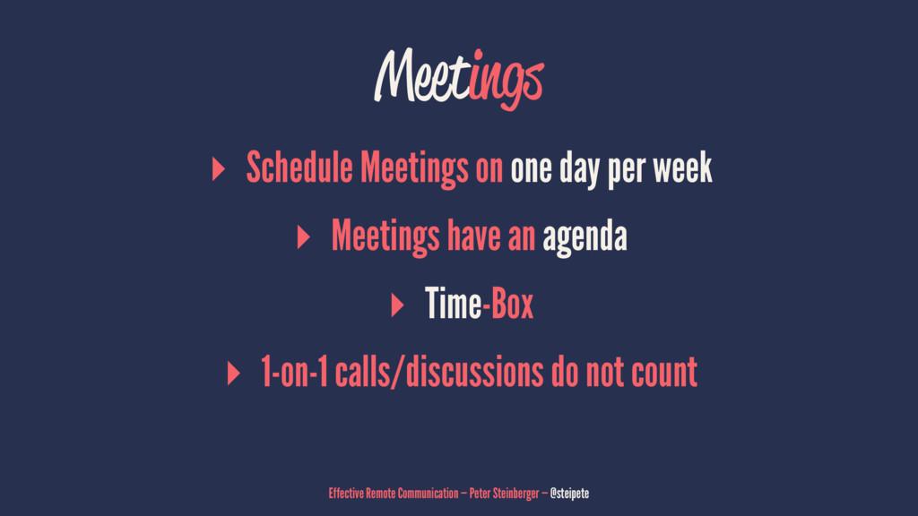 Meetings ▸ Schedule Meetings on one day per wee...
