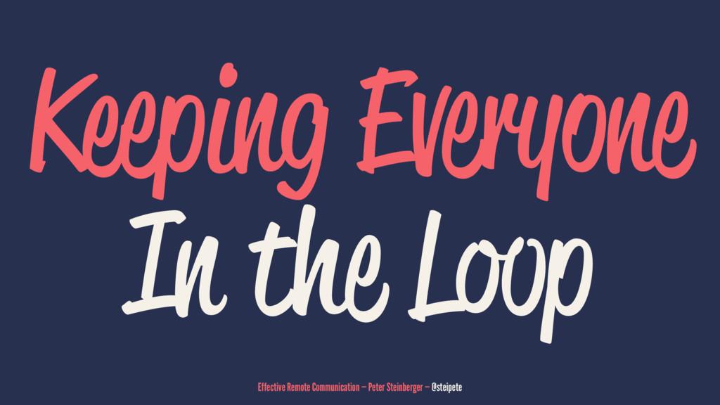 Keeping Everyone In the Loop Effective Remote C...