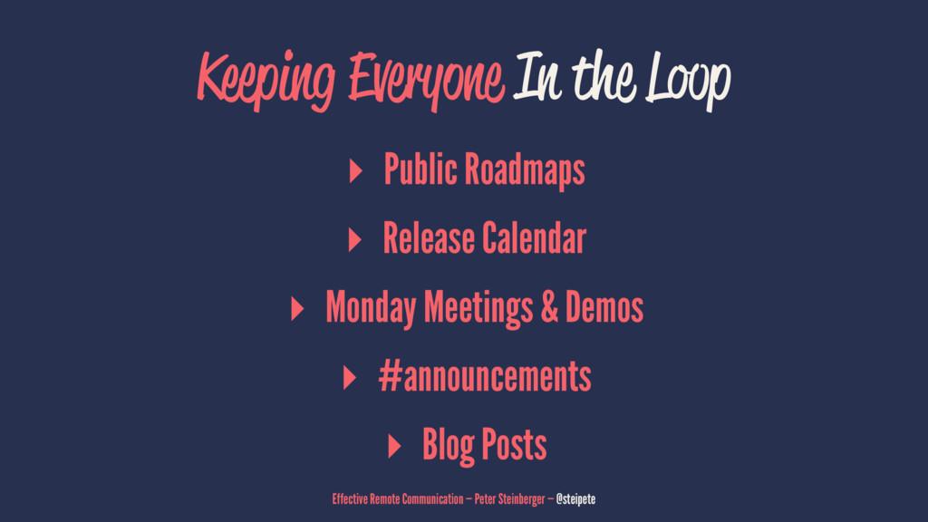 Keeping Everyone In the Loop ▸ Public Roadmaps ...