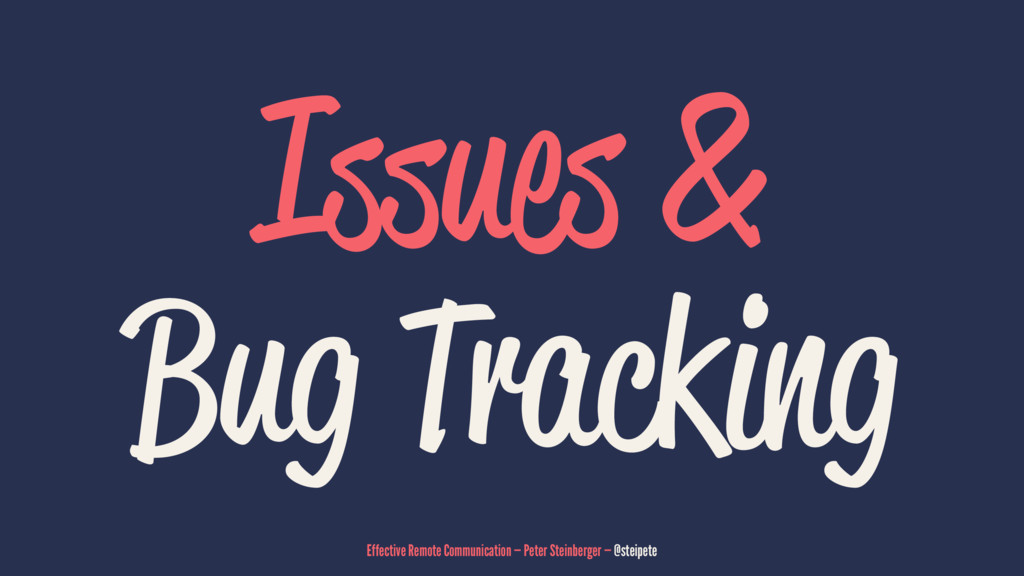 Issues & Bug Tracking Effective Remote Communic...