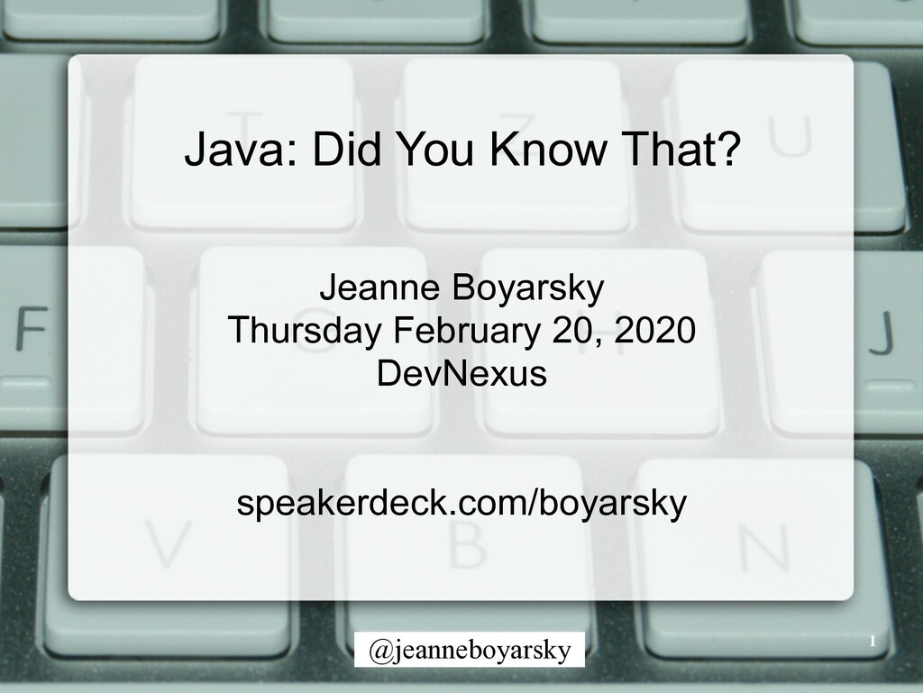 @jeanneboyarsky 1 Java: Did You Know That? Jean...