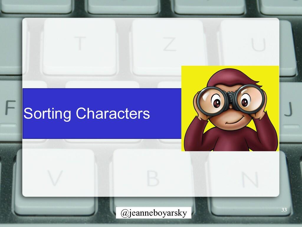 @jeanneboyarsky Sorting Characters 33