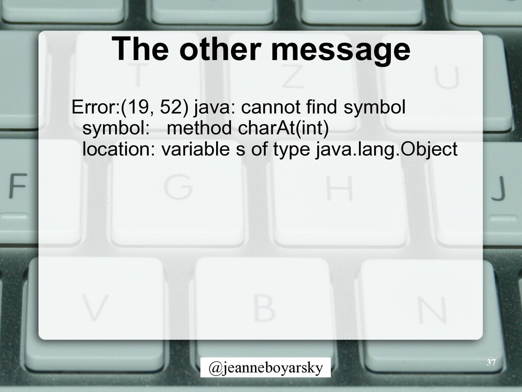 @jeanneboyarsky The other message 37 Error:(19,...