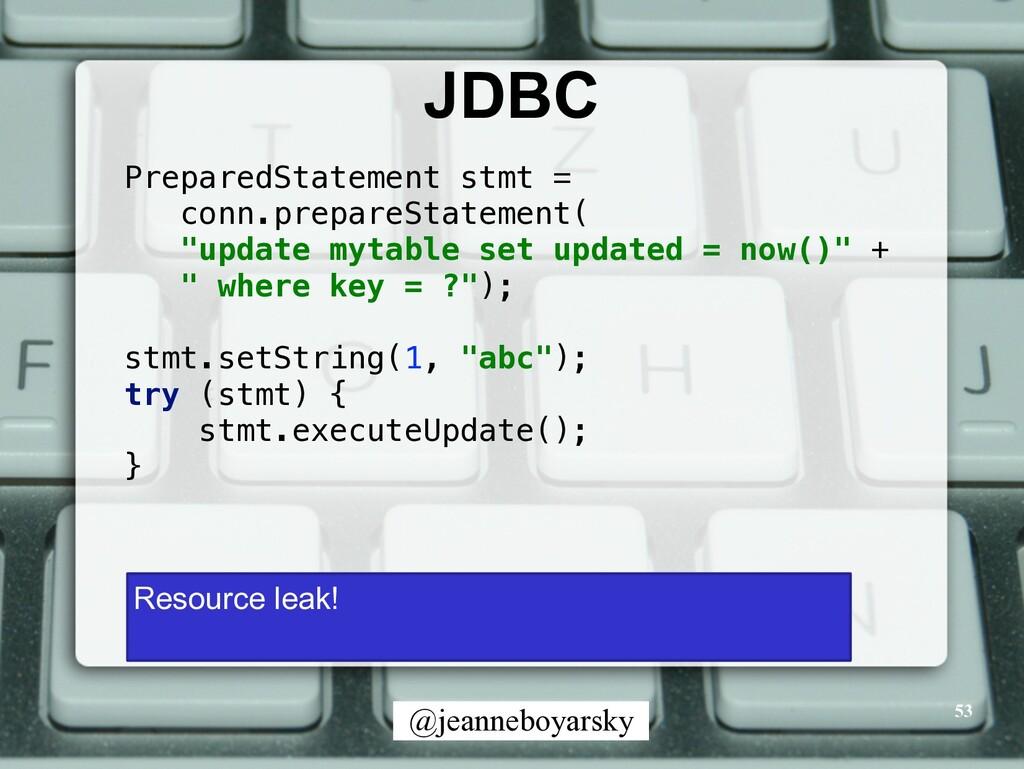 @jeanneboyarsky JDBC 53 PreparedStatement stmt ...