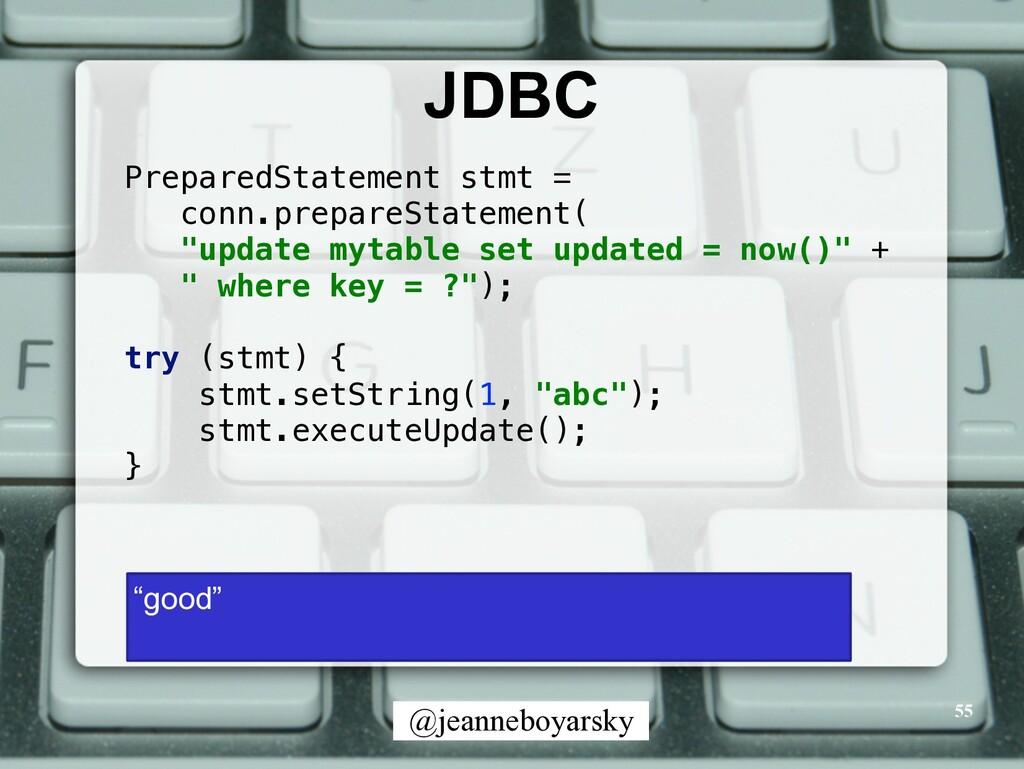 @jeanneboyarsky JDBC 55 PreparedStatement stmt ...