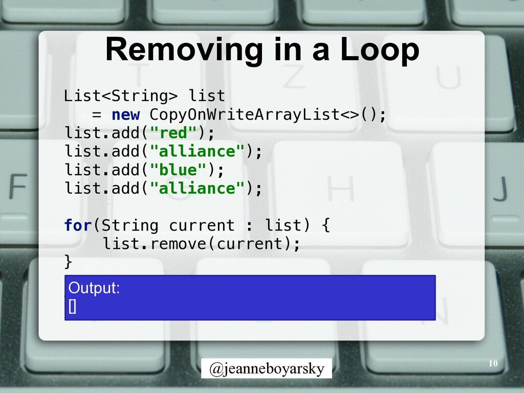 @jeanneboyarsky Removing in a Loop 10 List<Stri...