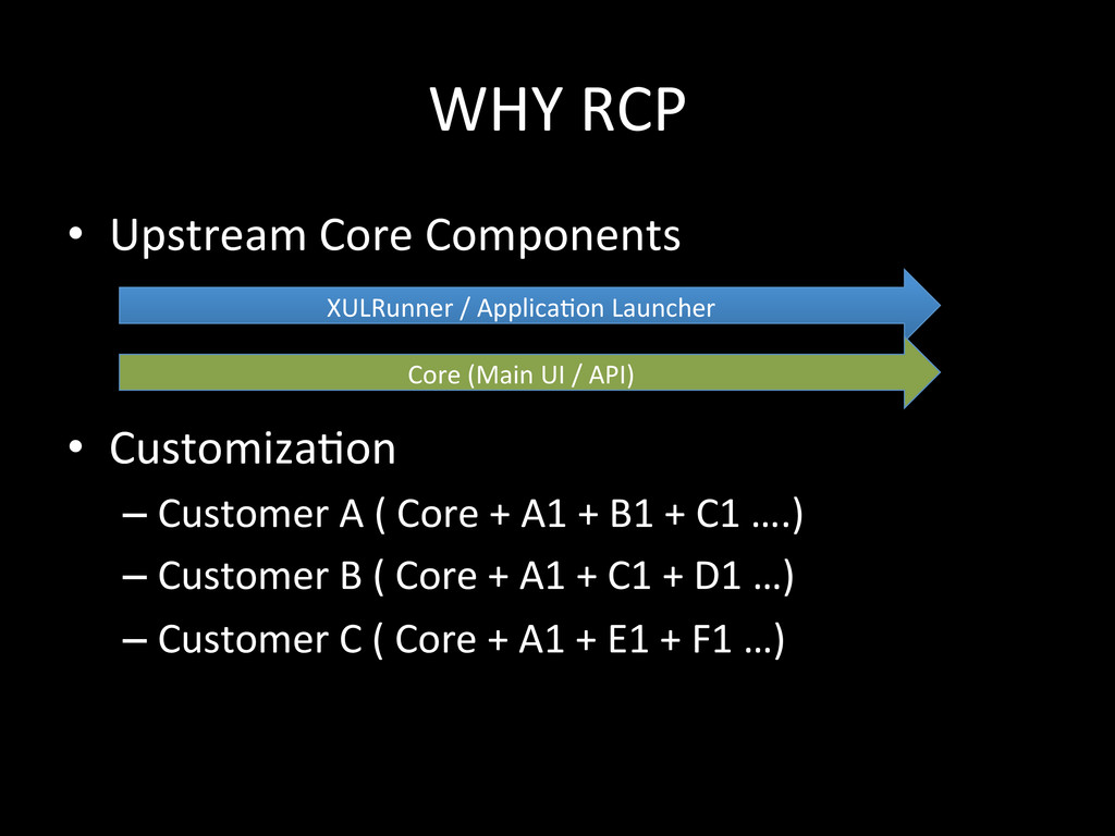 WHY RCP • Upstream Core Components...
