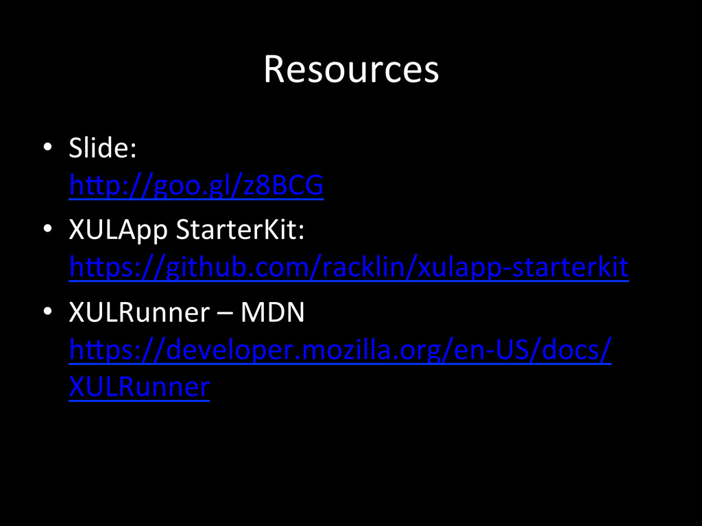 Resources • Slide:   hPp://goo.gl/z8BCG...