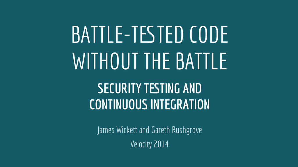 Velocity 2014 BATTLE-TESTED CODE WITHOUT THE BA...