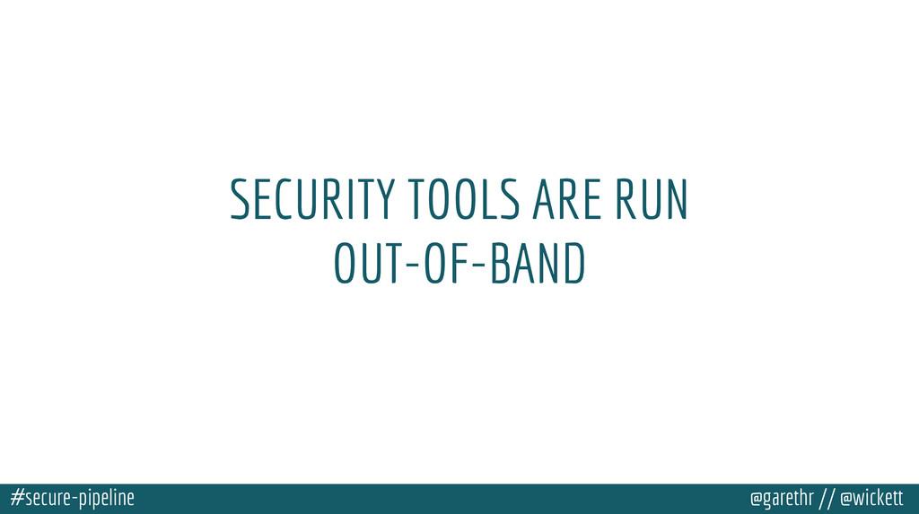 #secure-pipeline @garethr // @wickett SECURITY ...