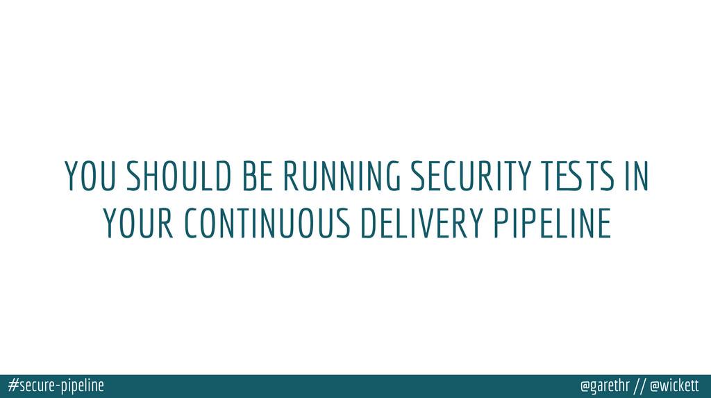 #secure-pipeline @garethr // @wickett YOU SHOUL...