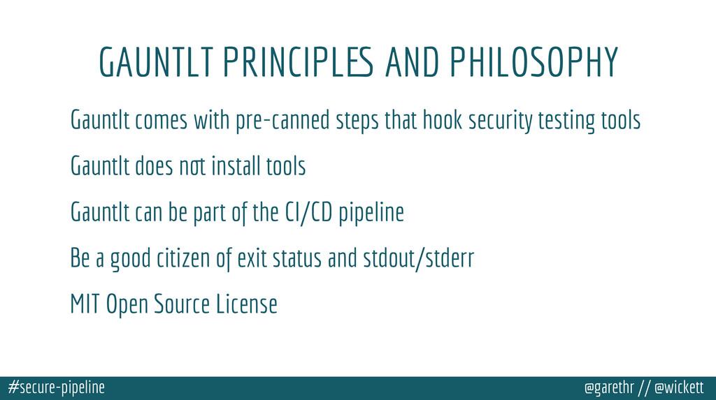 #secure-pipeline @garethr // @wickett GAUNTLT P...
