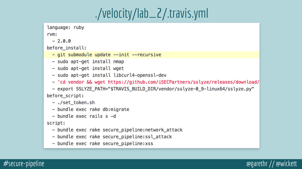 #secure-pipeline @garethr // @wickett ./velocit...
