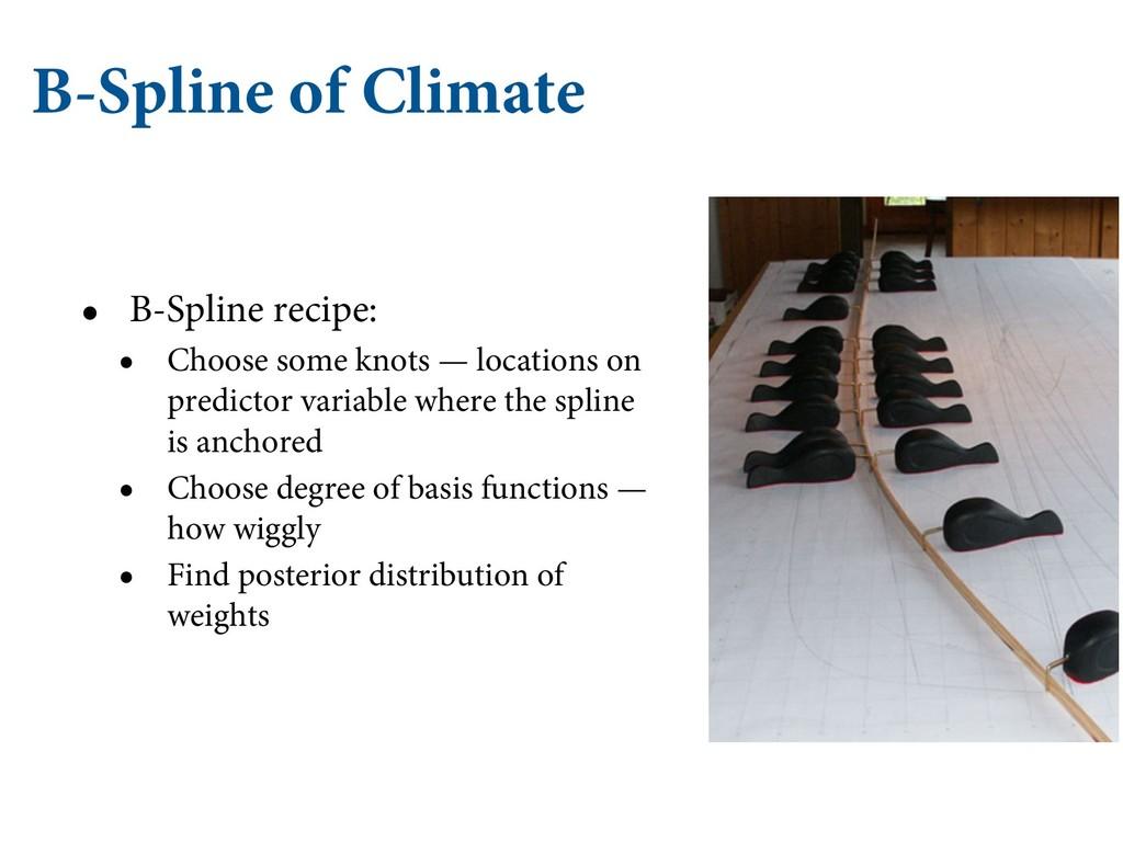 B-Spline of Climate • B-Spline recipe: • Choose...