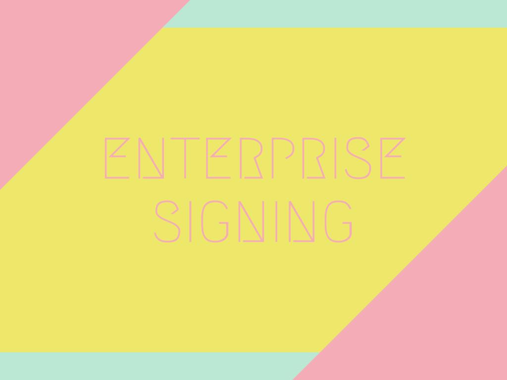 ENTERPRISE SIGNING