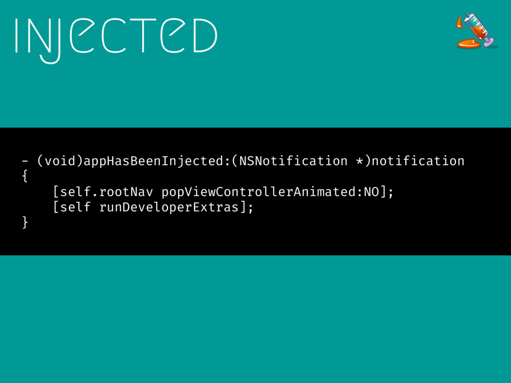 - (void)appHasBeenInjected:(NSNotification *)no...