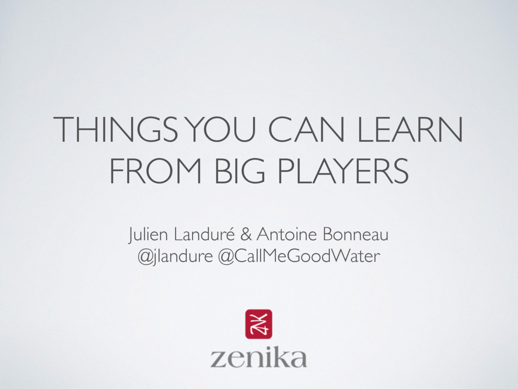 THINGS YOU CAN LEARN FROM BIG PLAYERS Julien La...