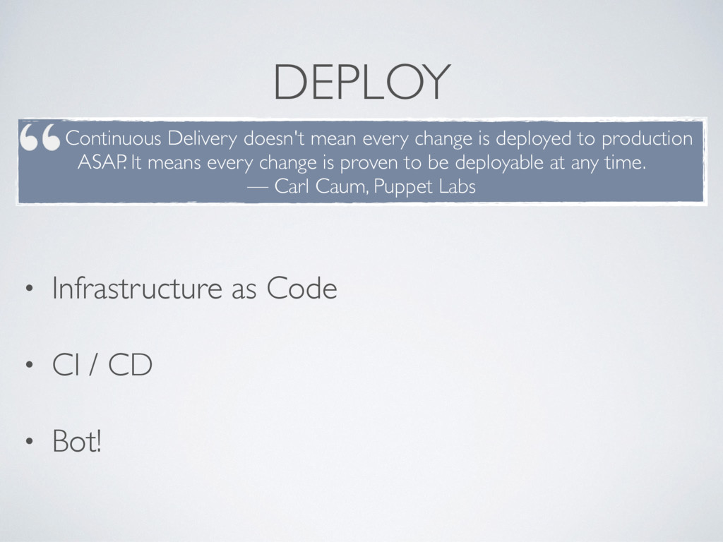 DEPLOY • Infrastructure as Code • CI / CD • Bot...