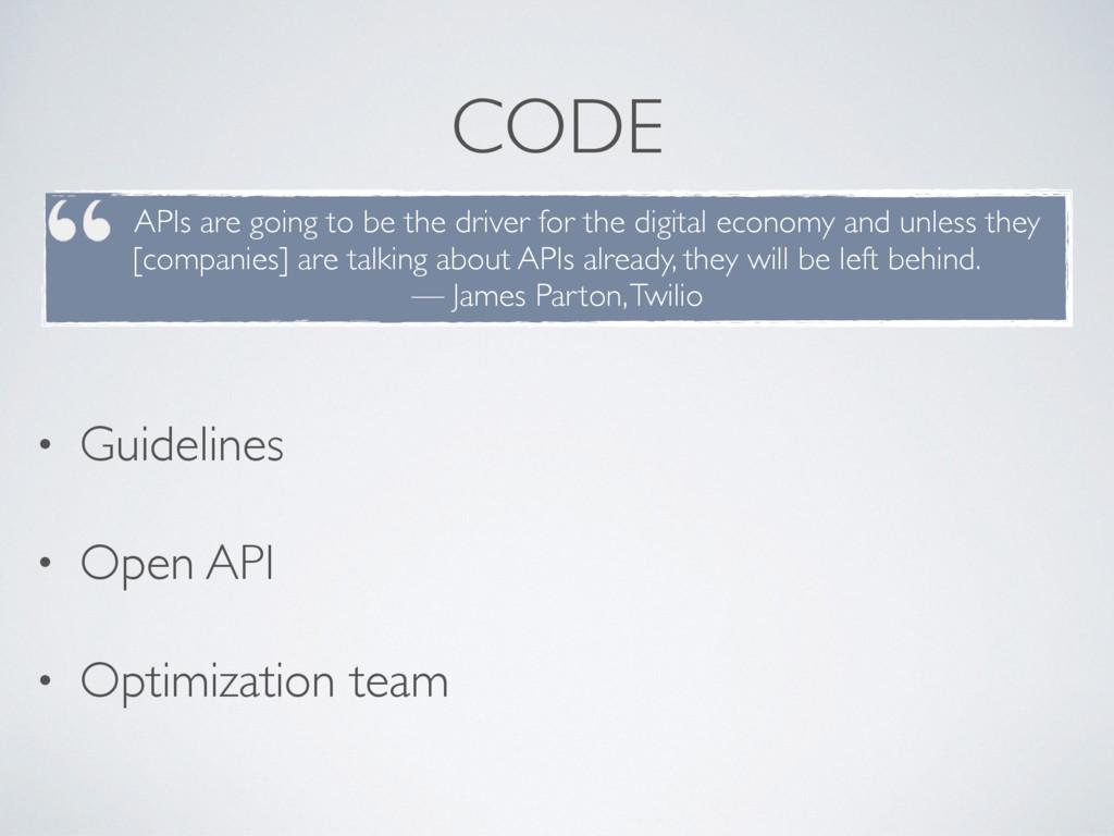 CODE • Guidelines • Open API • Optimization tea...