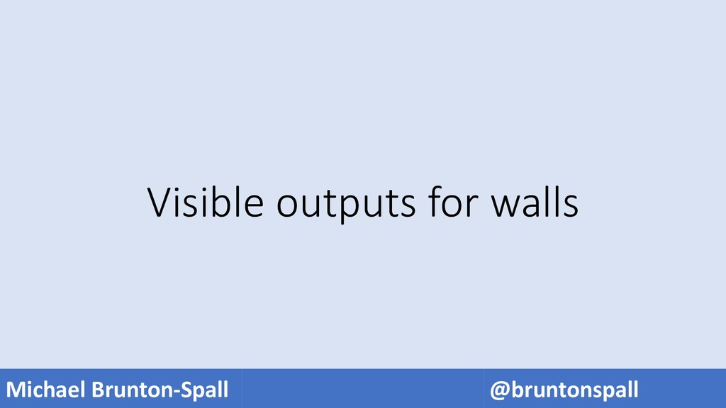 Michael Brunton-Spall @bruntonspall Visible out...
