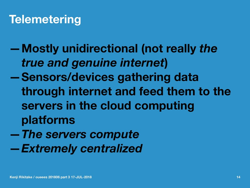 Telemetering —Mostly unidirectional (not really...