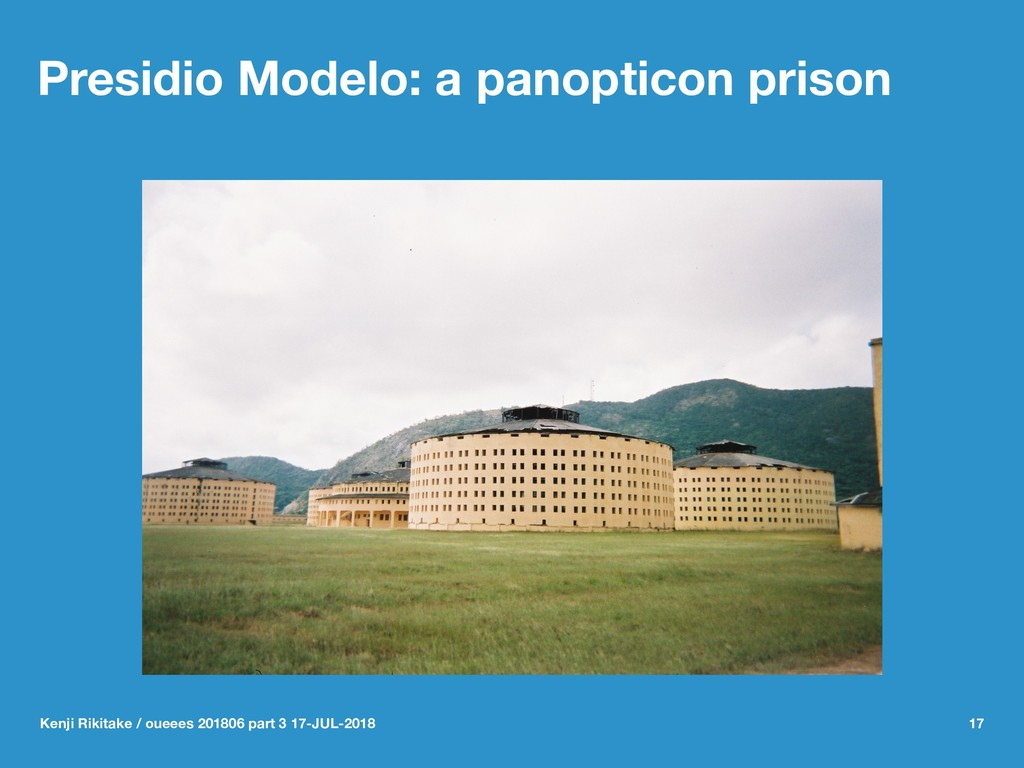 Presidio Modelo: a panopticon prison Kenji Riki...